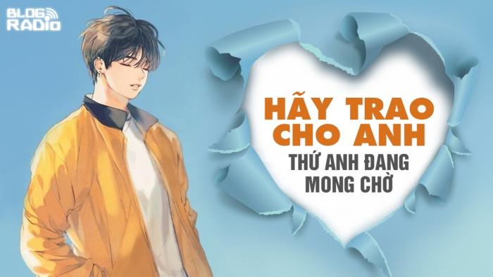 blogradio_hay-trao-cho-anh-thu-anh-dang-mong-cho