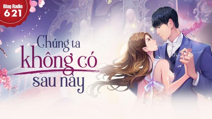 blogradio621_chungtakhongcosaunay