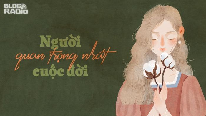 blogradio_nguoiquantrongnhatcuocdoi