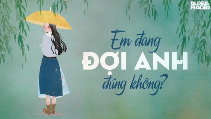 blogradio_emdangdoianhdungkhong-