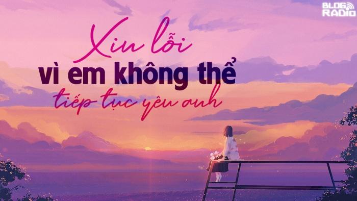 blogradio_xinloiviemkhongthetieptucyeuanh