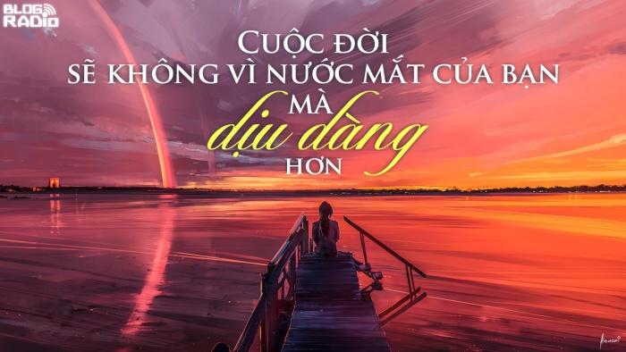 blogradio_cuocdoisekhongvinuocmatcuabanmadiudanghon-2