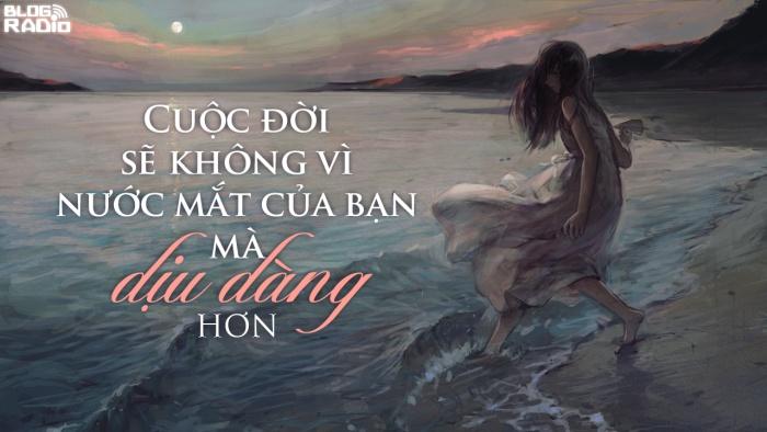 blogradio_cuocdoisekhongvinuocmatcuabanmadiudanghon