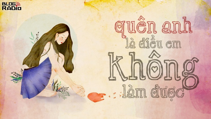 blogradio_quenanhladieuemkhonglamduoc