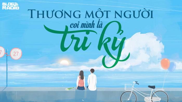 blogradio_thuongmotnguoicoiminhlatriky