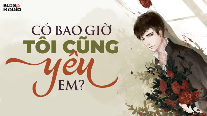 blogradio_cobaogiotoicungyeuem