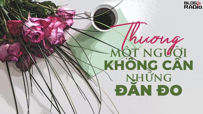 blogradio_thuongmotnguoikhongcannhungdando