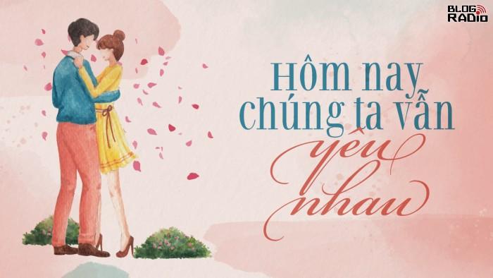 blogradio_homnaychungtavanyeunhau
