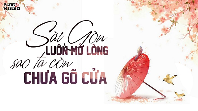 Sài Gòn luôn mở lòng sao ta còn chưa gõ cửa