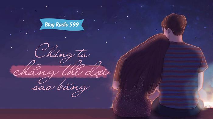 Blog Radio 599: Chúng ta chẳng thể đợi sao băng