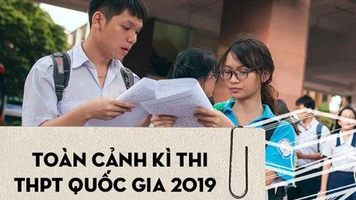 Toàn cảnh kỳ thi THPT Quốc gia năm 2019
