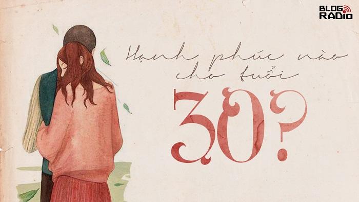 Blog Radio 626: Hạnh phúc nào cho tuổi 30?