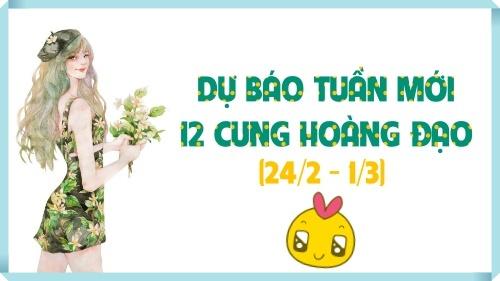 Dự báo tuần mới 24/2 - 1/3 cho 12 cung Hoàng đạo: Kim Ngưu có sức khỏe tuyệt vời, Nhân Mã phát triển tiềm năng