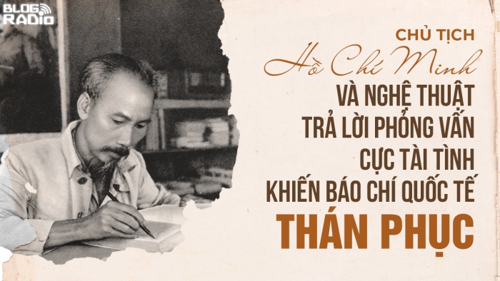 Chủ tịch Hồ Chí Minh và nghệ thuật trả lời phỏng vấn cực tài tình khiến báo chí quốc tế thán phục