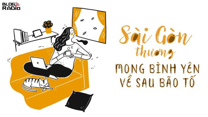 Sài Gòn thương – mong bình yên về sau bão tố